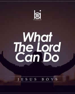 What The Lord Can Do