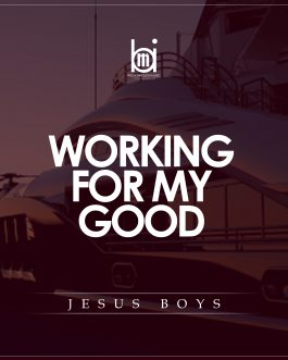 Working for my Good